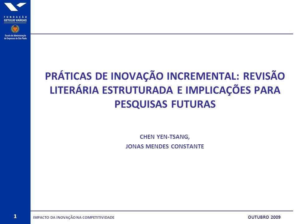 1 PRÁTICAS DE INOVAÇÃO INCREMENTAL: REVISÃO LITERÁRIA ESTRUTURADA E IMPLICAÇÕES PARA PESQUISAS FUTURAS CHEN YEN-TSANG, JONAS MENDES CONSTANTE 1 IMPACT