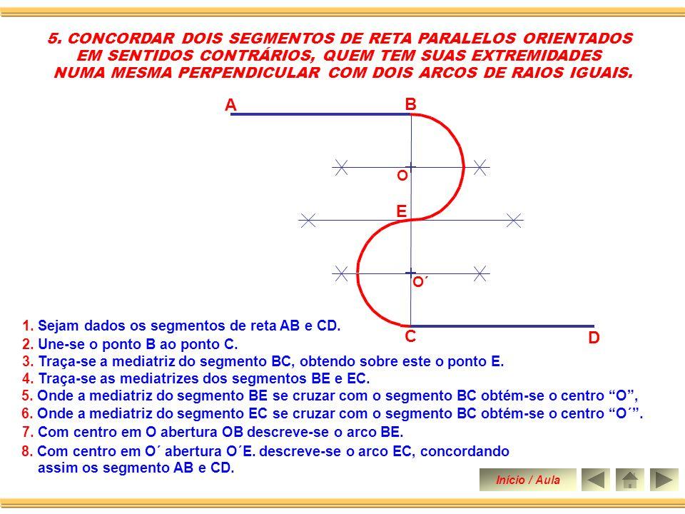 8.Com centro em O´ abertura O´E. descreve-se o arco EC, concordando assim os segmento AB e CD.
