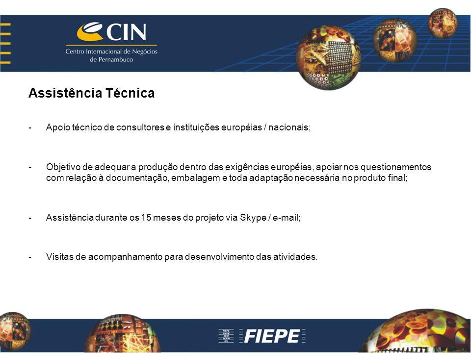Assistência Técnica -Apoio técnico de consultores e instituições européias / nacionais; -Objetivo de adequar a produção dentro das exigências européia
