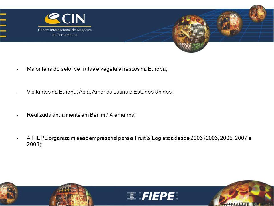 -Maior feira do setor de frutas e vegetais frescos da Europa; -Visitantes da Europa, Ásia, América Latina e Estados Unidos; -Realizada anualmente em Berlim / Alemanha; -A FIEPE organiza missão empresarial para a Fruit & Logistica desde 2003 (2003, 2005, 2007 e 2008);