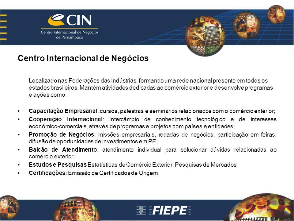 Centro Internacional de Negócios Localizado nas Federações das Indústrias, formando uma rede nacional presente em todos os estados brasileiros.