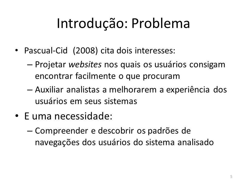 Introdução: Solução Uma solução – Análise dos dados navegacionais Meio de analisar a usabilidade sem a participação direta do usuário (CYBIS, 2003 apud WEIRICH, 2006) – Identificar problemas no sistema – Técnicas de visualização da informação (VI) Representações gráficas manipuláveis (FREITAS et al, 2001) Permitem que o analista descubra padrões ou características (GHERSON; EICK; CARD, 1998) 6