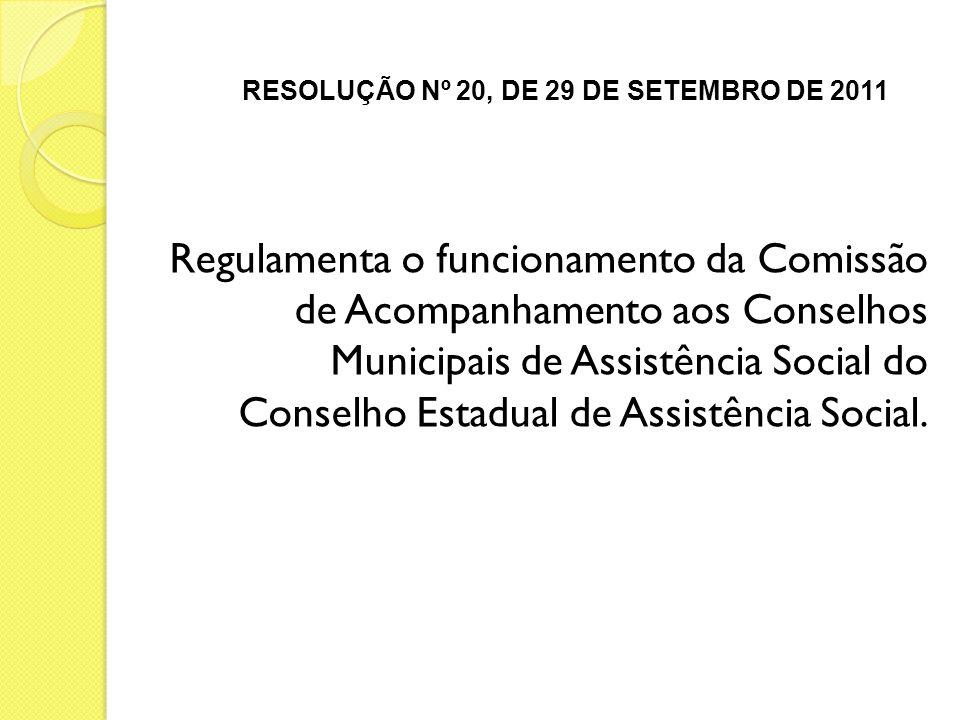 Regulamenta o funcionamento da Comissão de Acompanhamento aos Conselhos Municipais de Assistência Social do Conselho Estadual de Assistência Social. R