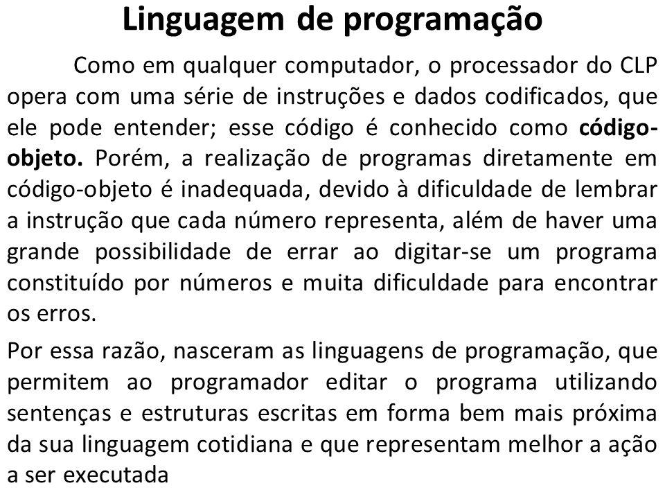 Linguagem de programação Como em qualquer computador, o processador do CLP opera com uma série de instruções e dados codificados, que ele pode entende