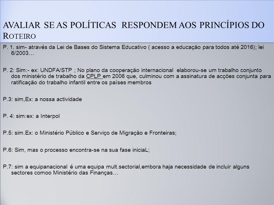 AVALIAR SE AS POLÍTICAS RESPONDEM AOS PRINCÍPIOS DO R OTEIRO P.