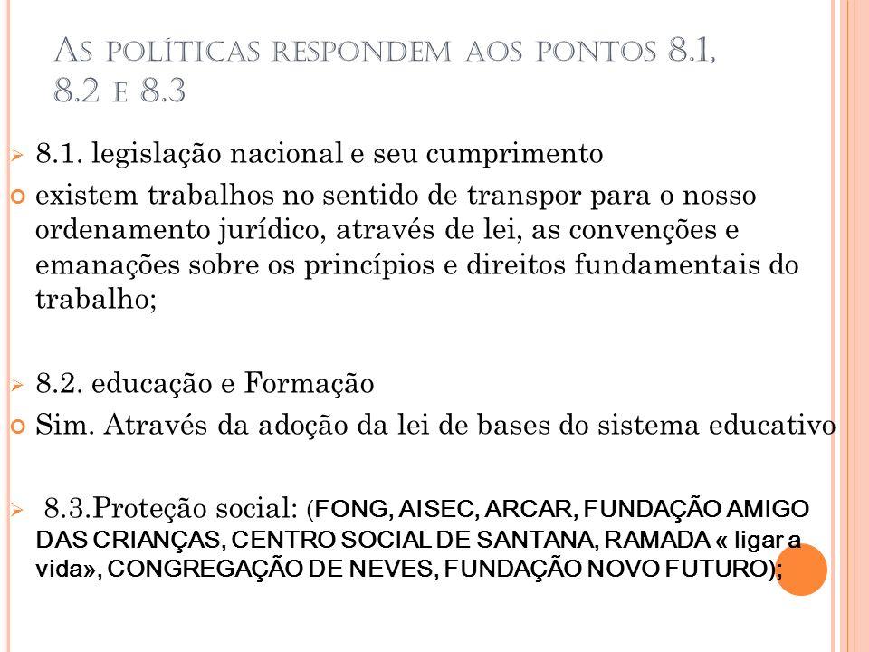 A S POLÍTICAS RESPONDEM AOS PONTOS 8.1, 8.2 E 8.3 8.1.