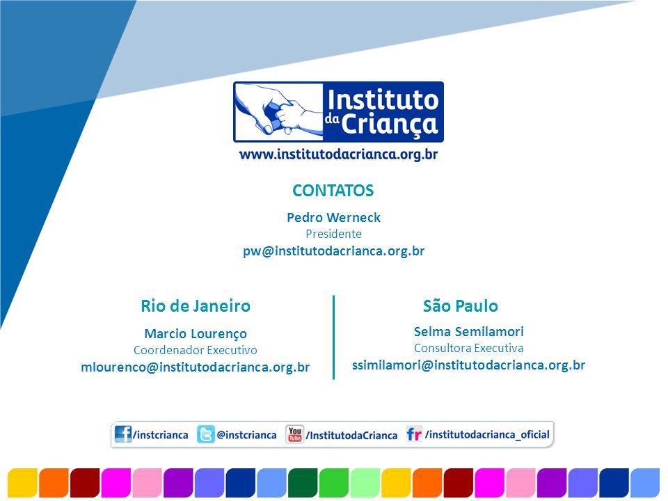 www.company.com Rio de Janeiro Marcio Lourenço Coordenador Executivo mlourenco@institutodacrianca.org.br São Paulo Selma Semilamori Consultora Executi