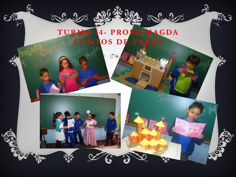 TURMA 34- PROFE MAGDA CONTOS DE FADAS