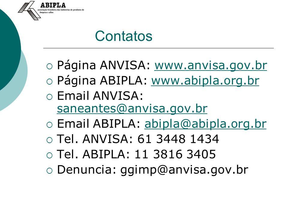 Contatos Página ANVISA: www.anvisa.gov.brwww.anvisa.gov.br Página ABIPLA: www.abipla.org.brwww.abipla.org.br Email ANVISA: saneantes@anvisa.gov.br saneantes@anvisa.gov.br Email ABIPLA: abipla@abipla.org.brabipla@abipla.org.br Tel.