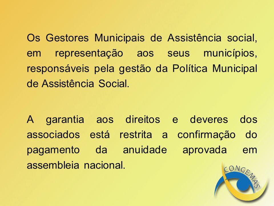 Os Gestores Municipais de Assistência social, em representação aos seus municípios, responsáveis pela gestão da Política Municipal de Assistência Soci