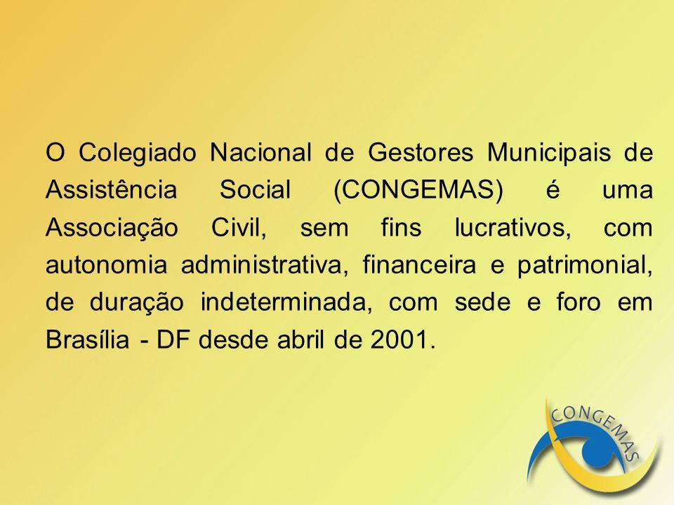 O Colegiado Nacional de Gestores Municipais de Assistência Social (CONGEMAS) é uma Associação Civil, sem fins lucrativos, com autonomia administrativa