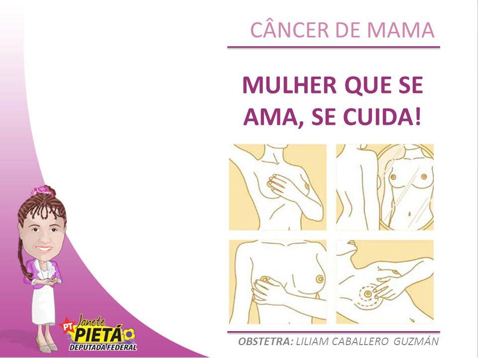 OBSTETRA: LILIAM CABALLERO GUZMÁN CÂNCER DE MAMA MULHER QUE SE AMA, SE CUIDA!