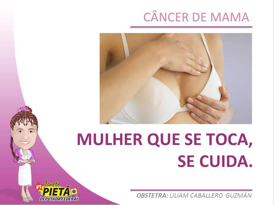 OBSTETRA: LILIAM CABALLERO GUZMÁN CÂNCER DE MAMA MULHER QUE SE TOCA, SE CUIDA.