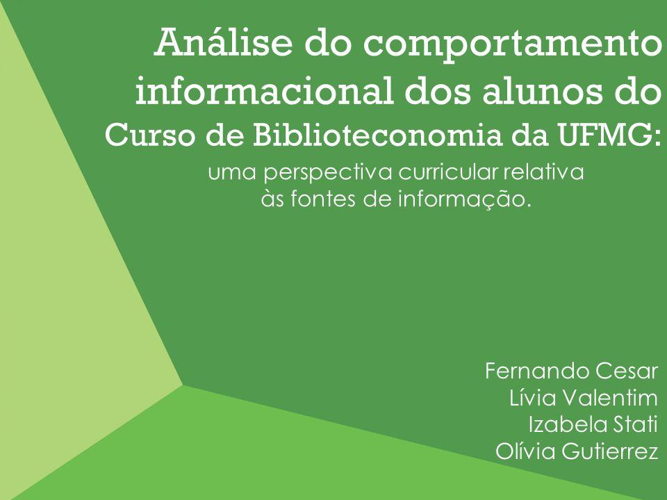 Análise do comportamento informacional dos alunos do Curso de Biblioteconomia da UFMG: uma perspectiva curricular relativa às fontes de informação. Fe