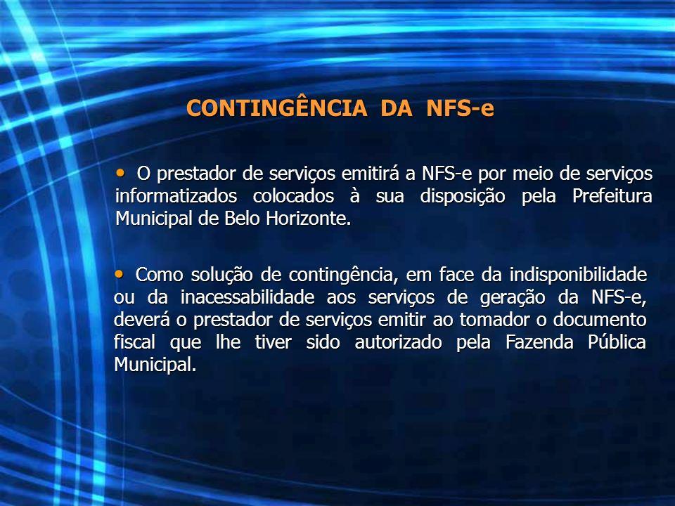 CONTINGÊNCIA DA NFS-e O prestador de serviços emitirá a NFS-e por meio de serviços informatizados colocados à sua disposição pela Prefeitura Municipal