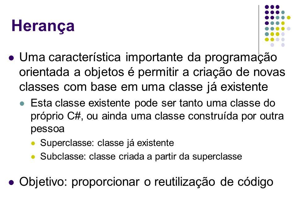 Herança Uma característica importante da programação orientada a objetos é permitir a criação de novas classes com base em uma classe já existente Est