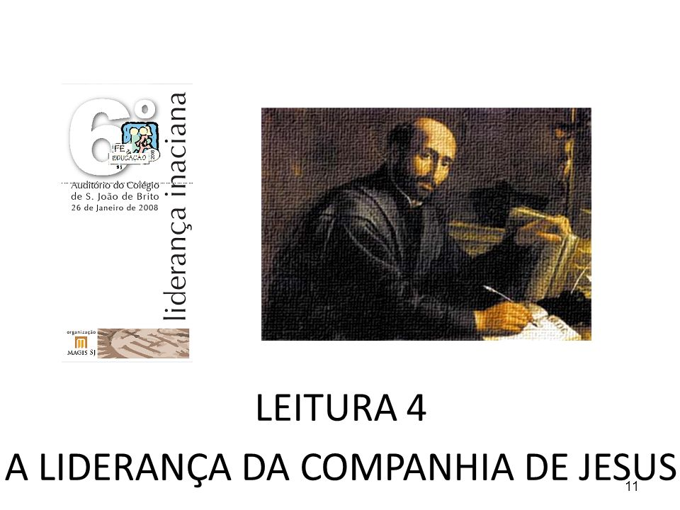 11 LEITURA 4 A LIDERANÇA DA COMPANHIA DE JESUS