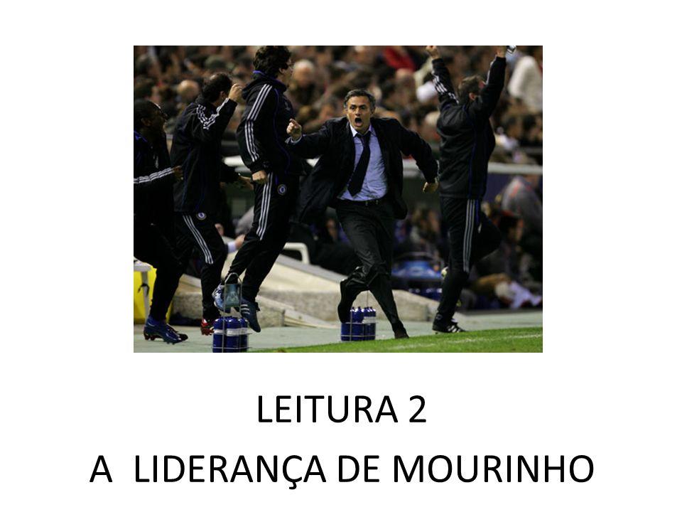 LEITURA 2 A LIDERANÇA DE MOURINHO