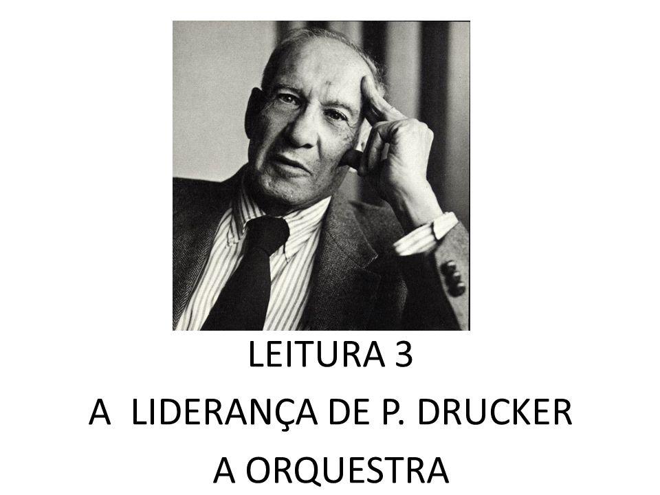 LEITURA 3 A LIDERANÇA DE P. DRUCKER A ORQUESTRA
