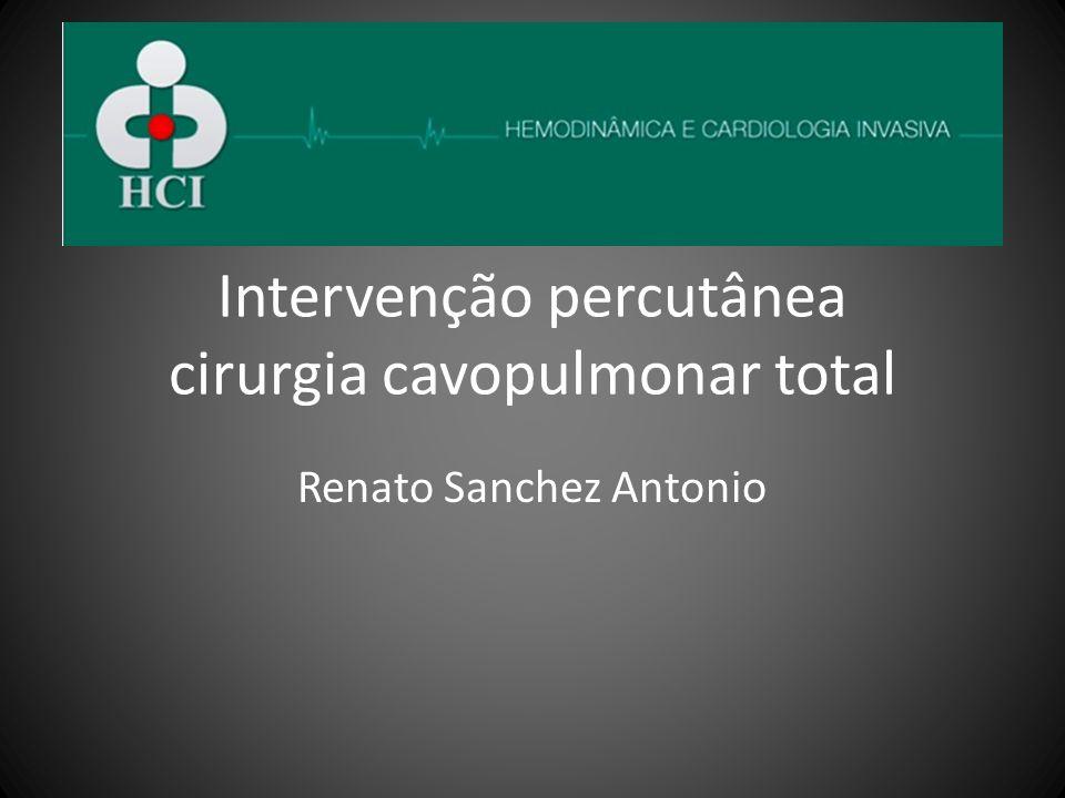 Intervenção percutânea cirurgia cavopulmonar total Renato Sanchez Antonio