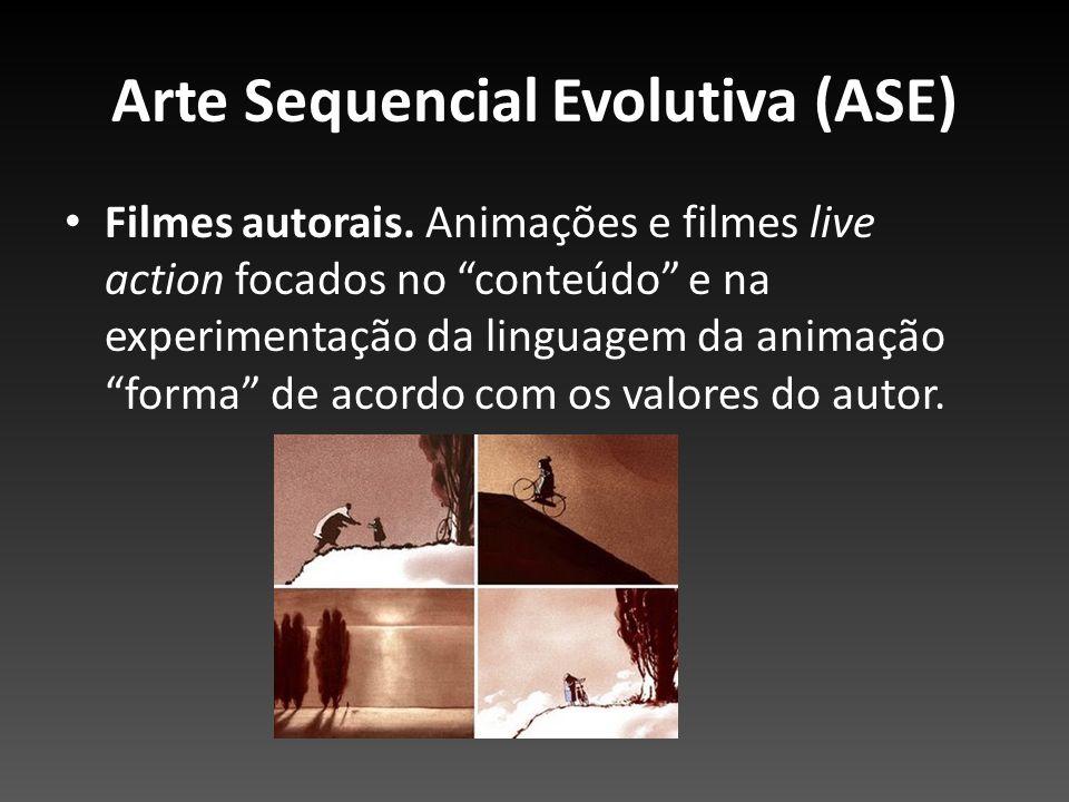 Arte Sequencial Evolutiva (ASE) Filmes autorais. Animações e filmes live action focados no conteúdo e na experimentação da linguagem da animação forma