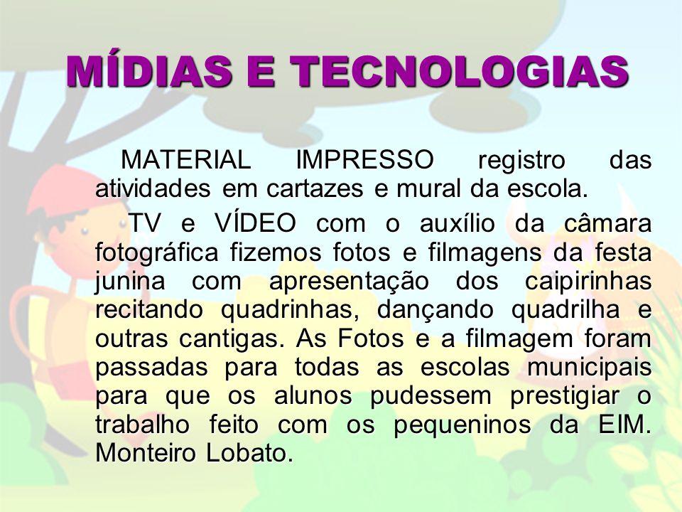MÍDIAS E TECNOLOGIAS MATERIAL IMPRESSO registro das atividades em cartazes e mural da escola.