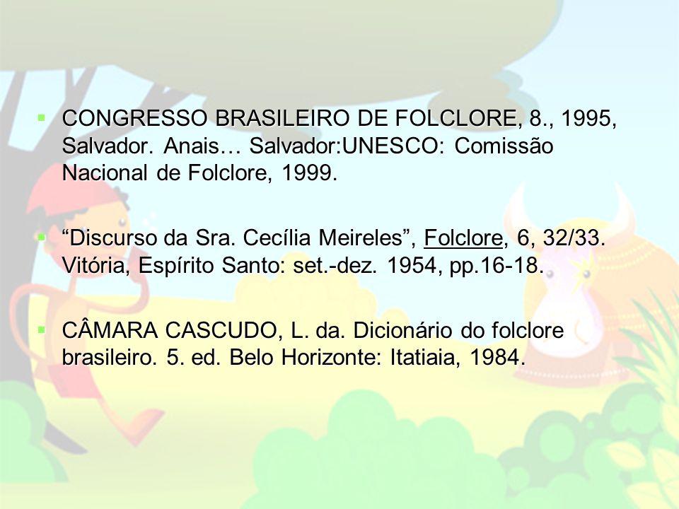CONGRESSO BRASILEIRO DE FOLCLORE, 8., 1995, Salvador.