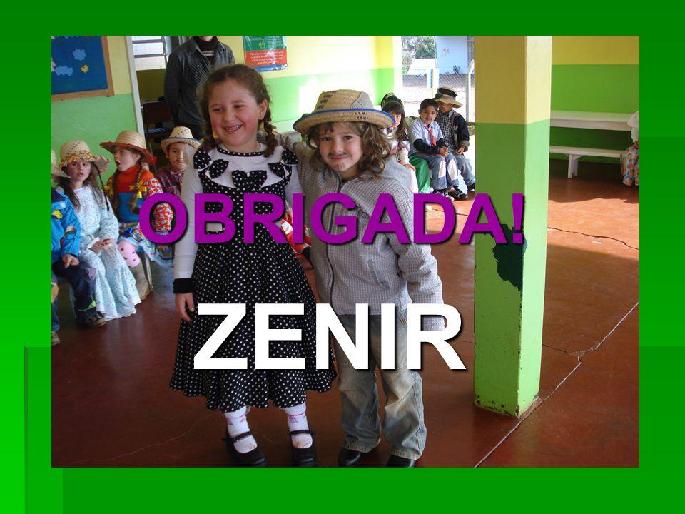 OBRIGADA! OBRIGADA! ZENIR ZENIR