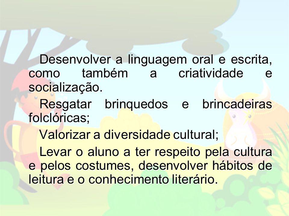 OBJETIVOS ESPECÍFICOS Desenvolver a linguagem oral e escrita, como também a criatividade e socialização.
