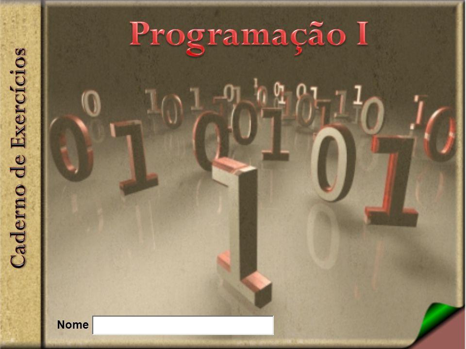 Os comandos (ou métodos) que realizam a saída de dados exibem, na tela, os valores armazenados na memória.