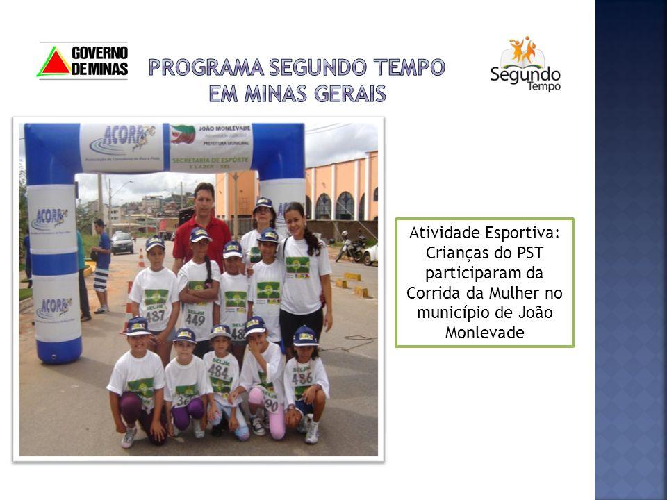 DESENVOLVIMENTO Atividade Esportiva: Crianças do PST participaram da Corrida da Mulher no município de João Monlevade