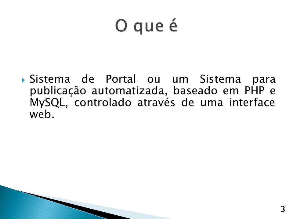 Sistema de Portal ou um Sistema para publicação automatizada, baseado em PHP e MySQL, controlado através de uma interface web.