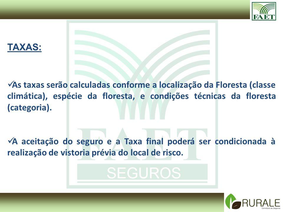 TAXAS: As taxas serão calculadas conforme a localização da Floresta (classe climática), espécie da floresta, e condições técnicas da floresta (categoria).
