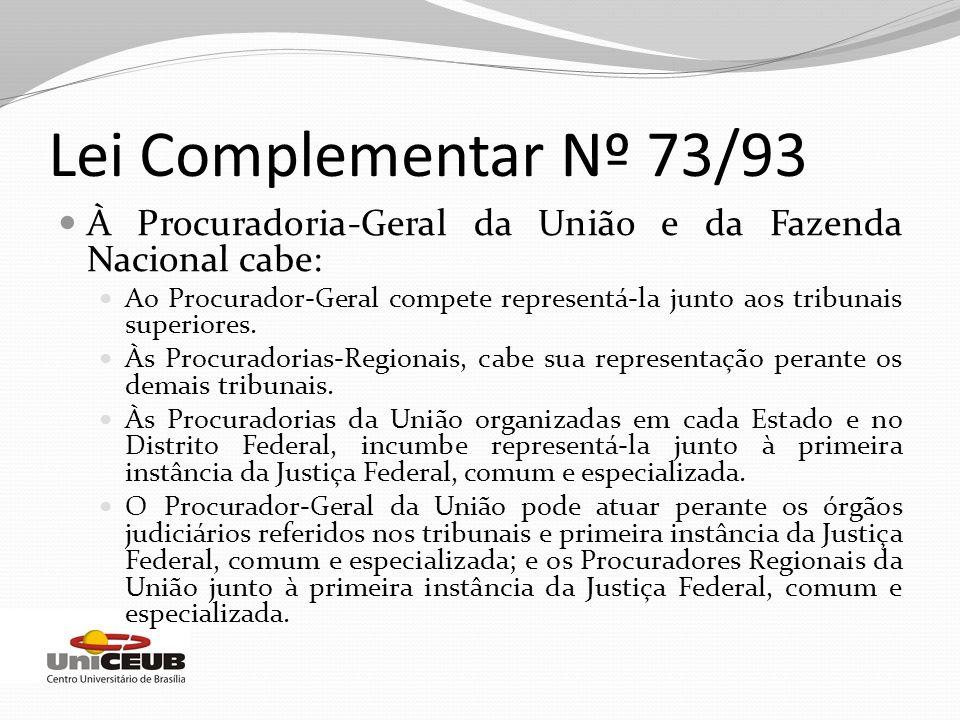 À Procuradoria-Geral da União e da Fazenda Nacional cabe: Ao Procurador-Geral compete representá-la junto aos tribunais superiores. Às Procuradorias-R