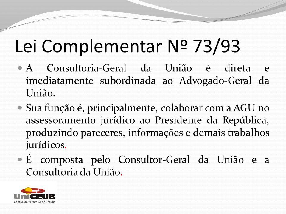 A Consultoria-Geral da União é direta e imediatamente subordinada ao Advogado-Geral da União. Sua função é, principalmente, colaborar com a AGU no ass