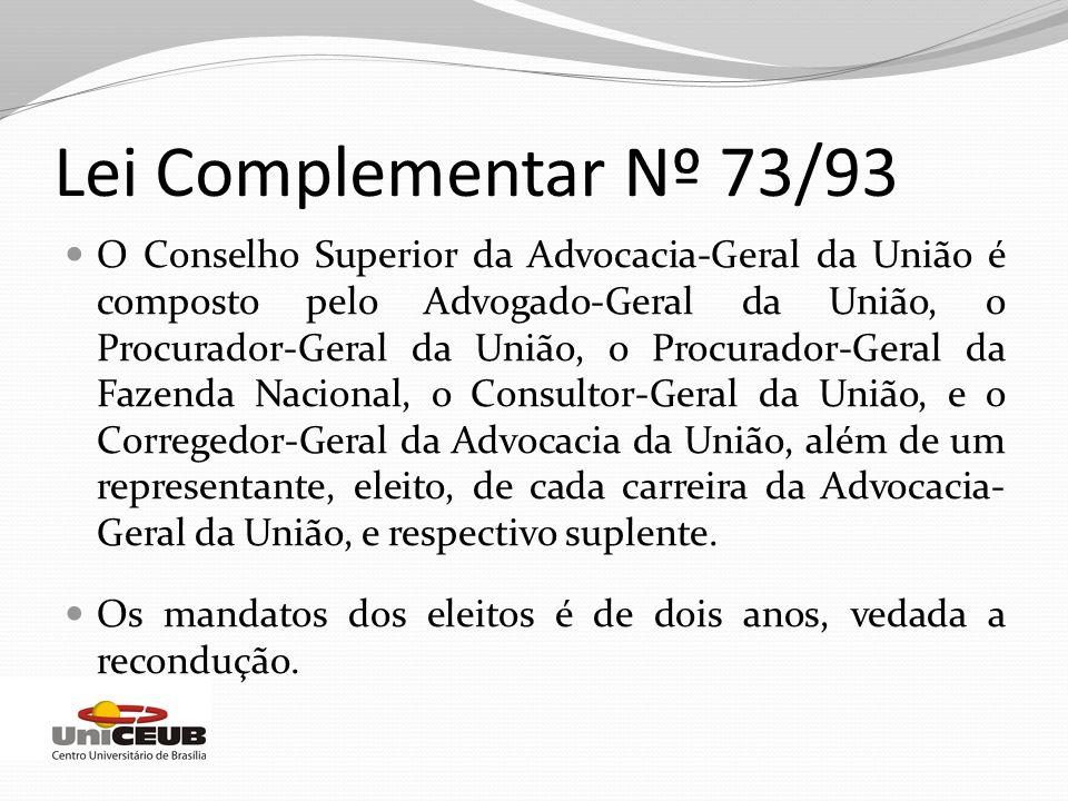 O Conselho Superior da Advocacia-Geral da União é composto pelo Advogado-Geral da União, o Procurador-Geral da União, o Procurador-Geral da Fazenda Na