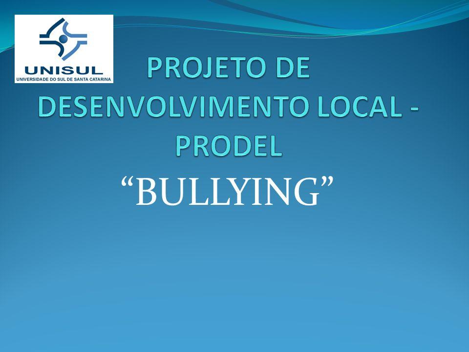 O contexto do Bullying: O Bullying é uma triste realidade constada em muitas escolas pesquisadas pelos acadêmicos da UNISUL.
