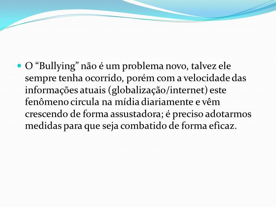 O Bullying não é um problema novo, talvez ele sempre tenha ocorrido, porém com a velocidade das informações atuais (globalização/internet) este fenôme