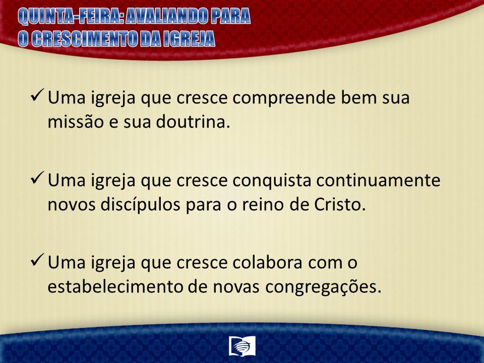 Uma igreja que cresce compreende bem sua missão e sua doutrina.