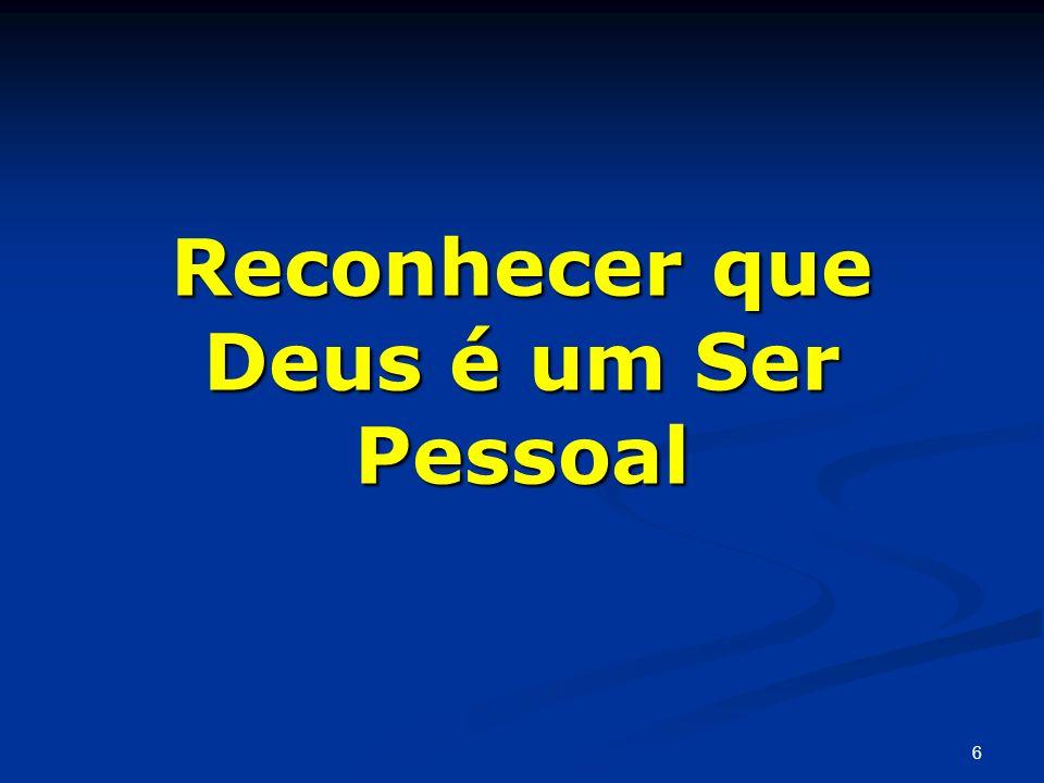 Reconhecer que Deus é um Ser Pessoal 6