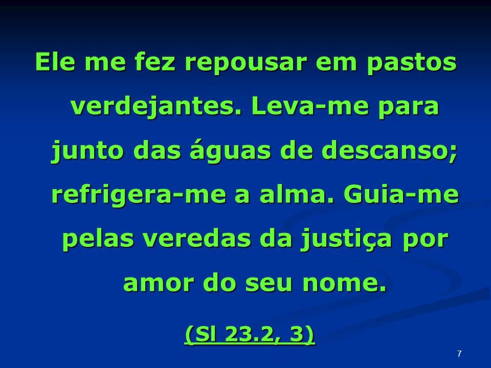 Bom e reto é o Senhor, por isso, aponta o caminho aos pecadores.