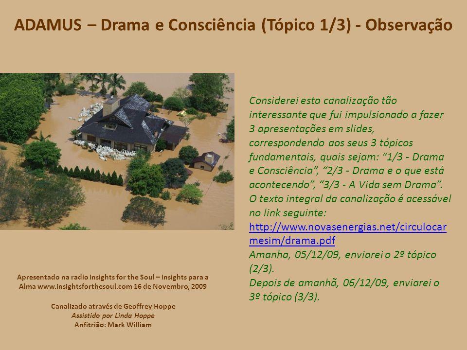 ADAMUS – Drama e Consciência (Tópico 1/3) - 10/10 Então vamos respirar profundamente … (pausa)...