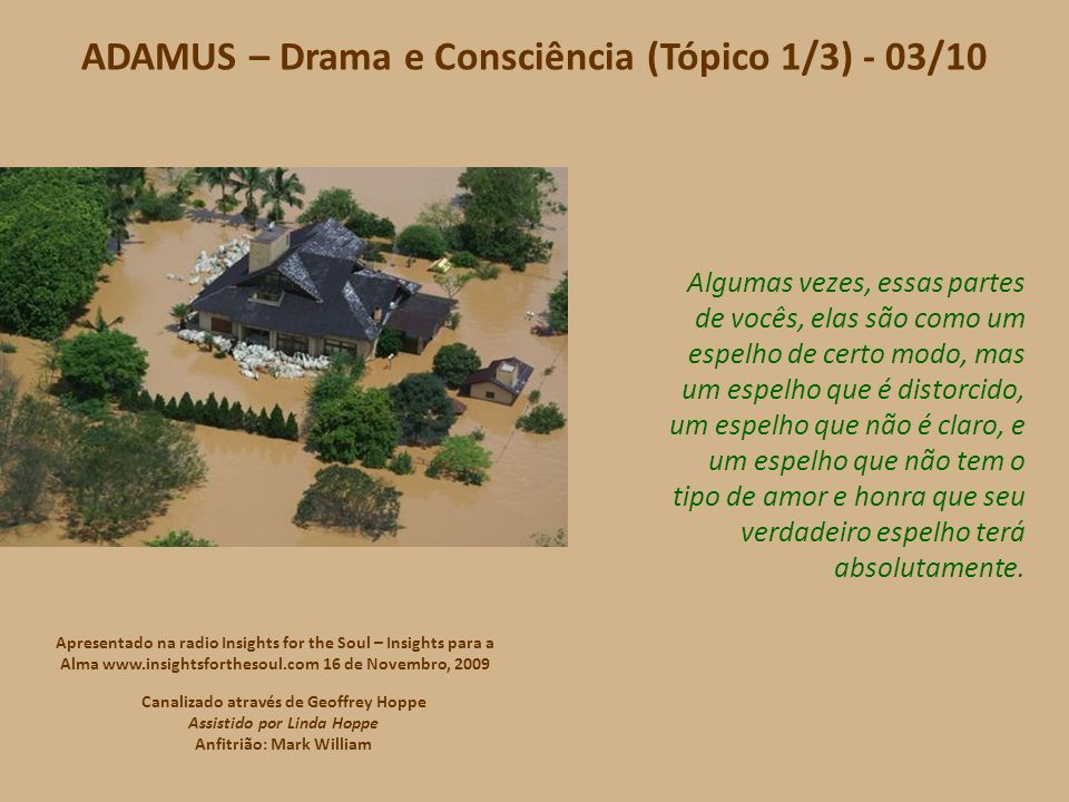 ADAMUS – Drama e Consciência (Tópico 1/3) - 02/10 A consciência não só tomou uma curva de crescimento fácil e satisfatória.