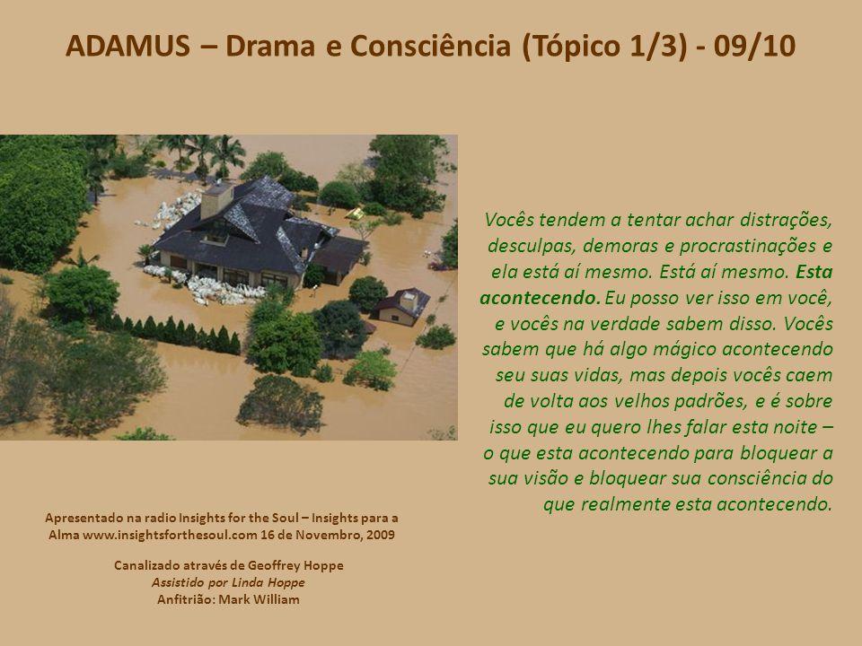 ADAMUS – Drama e Consciência (Tópico 1/3) - 08/10 Assim o que você faz.