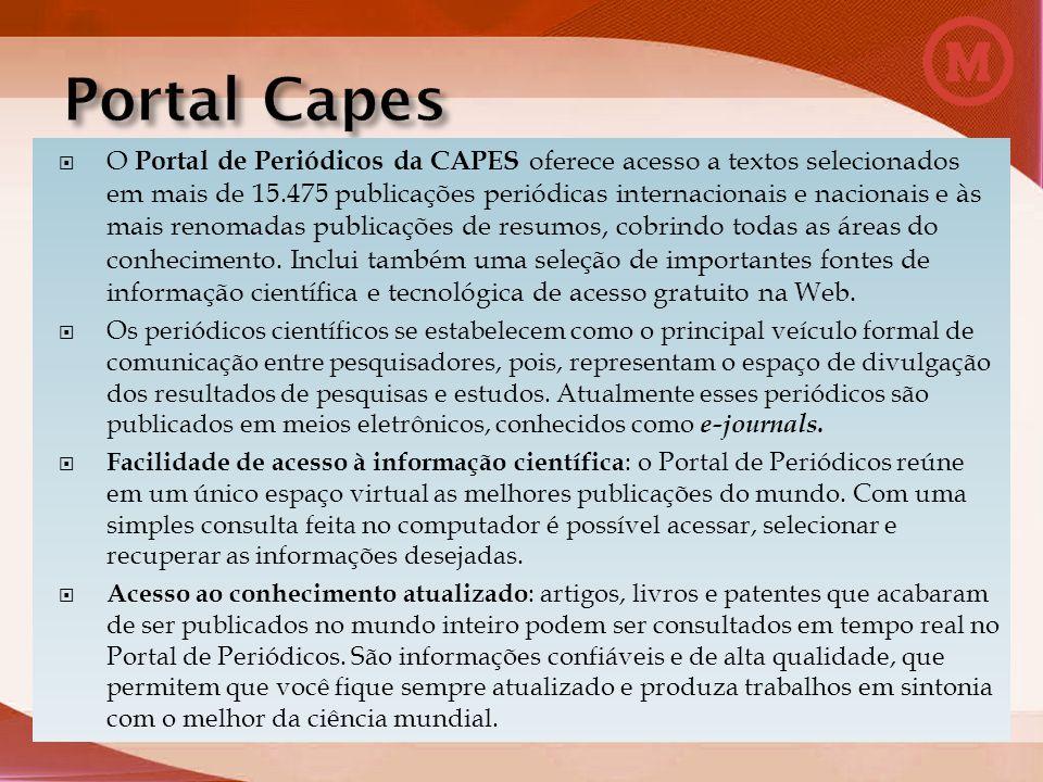 O Portal de Periódicos da CAPES oferece acesso a textos selecionados em mais de 15.475 publicações periódicas internacionais e nacionais e às mais ren