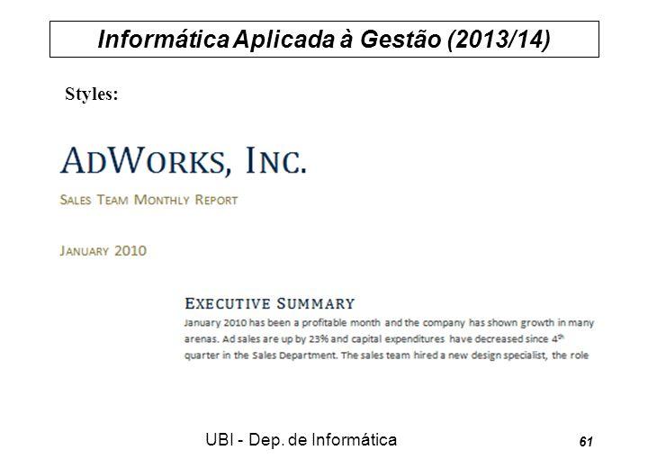 Informática Aplicada à Gestão (2013/14) UBI - Dep. de Informática 61 Styles: