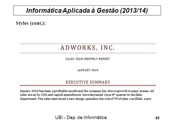Informática Aplicada à Gestão (2013/14) UBI - Dep. de Informática 62 Styles (cont.):