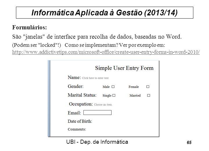 Informática Aplicada à Gestão (2013/14) UBI - Dep. de Informática 65 Formulários: São