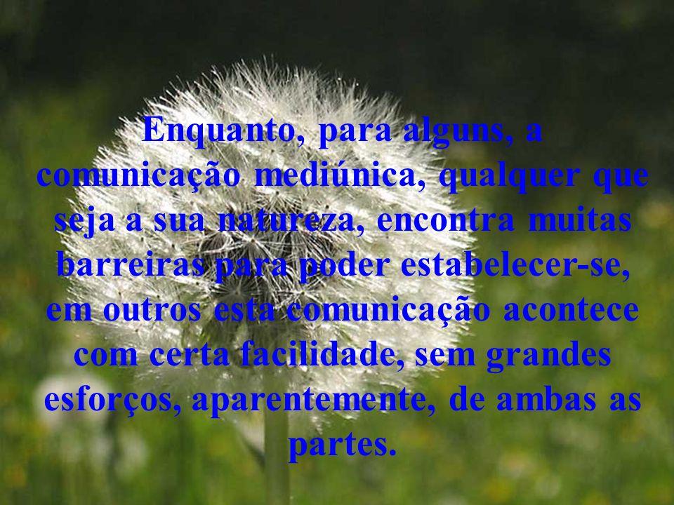 Cada médium sente e pressente a presença dos espíritos à sua volta, com as peculiaridades inerentes à sensibilidade de cada um.