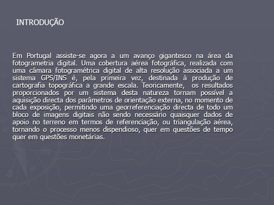 Em Portugal assiste-se agora a um avanço gigantesco na área da fotogrametria digital. Uma cobertura aérea fotográfica, realizada com uma câmara fotogr